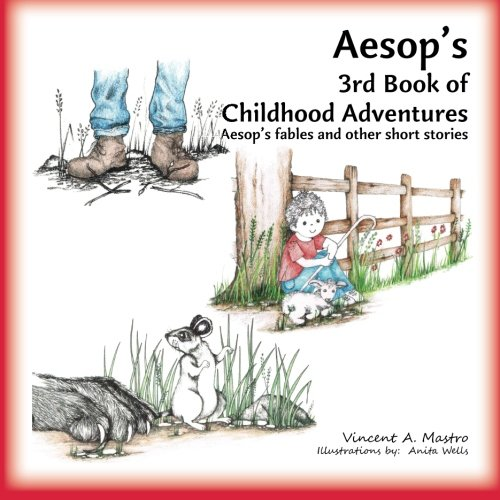 Aesop s 3rd Book of Childhood Adventures: Vincent A Mastro