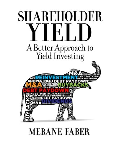9780988679900: Shareholder Yield: A Better Approach to Dividend Investing