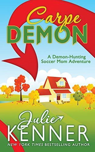 9780988684430: Carpe Demon (Demon-Hunting Soccer Mom)