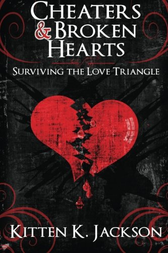 9780988685055: Cheaters & Broken Hearts: Surviving the Love Triangle