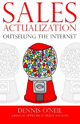 Sales Actualization: Outselling the Internet (0988689804) by O'Neil, Dennis