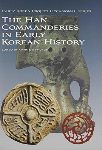 THE HAN COMMANDERIES IN EARLY KOREAN HISTORY: Byington, Mark E.