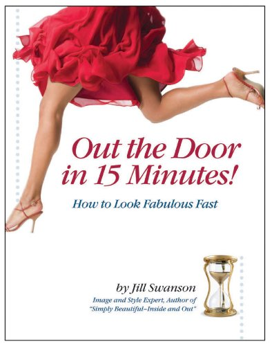 9780988693005: Out the Door in 15 Minutes - How to Look Fabulous Fast