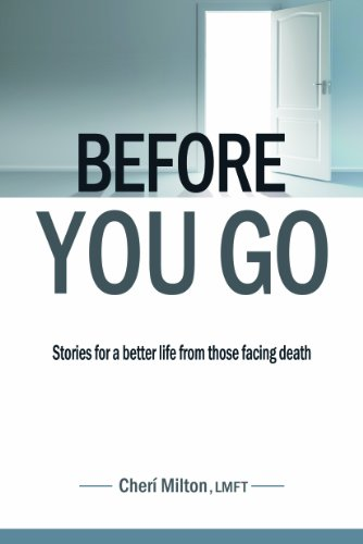 9780988693807: Before You Go Stories for a Better Life from Those Facing Death