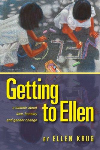 9780988698901: Getting to Ellen: A Memoir about Love, Honesty and Gender Change