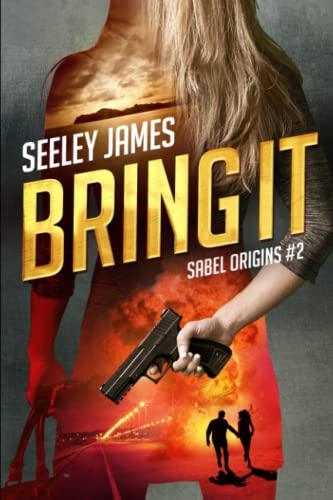 Bring It (Sabel Security Thrillers) (Volume 2): Seeley James