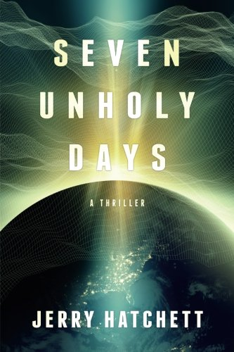 Seven Unholy Days : Print Edition: Hatchett, Jerry