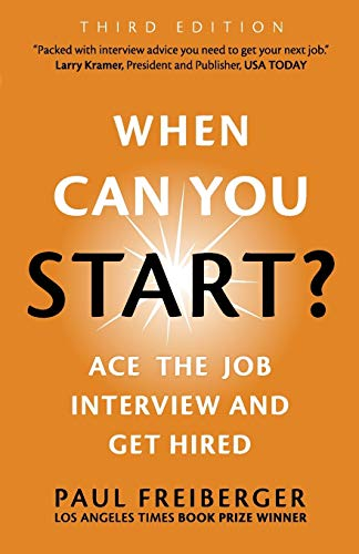 9780988702820: When Can You Start? Ace the Job Interview and Get Hired, Third Edition