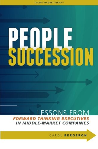 9780988707108: People Succession: Lessons from Forward Thinking Executives in Middle-Market Companies