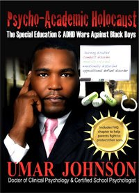 9780988711600: Psycho-Academic Holocaust: The Special Education & ADHD Wars Against Black Boys