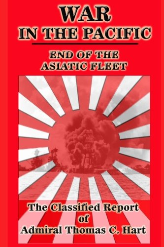 9780988714571: War in the Pacific:: The Classified Report of Admiral Thomas C. Hart