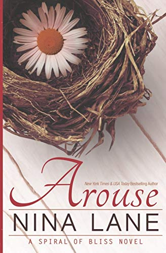 9780988715837: Arouse: A Spiral of Bliss Novel (Book One) (Volume 1)