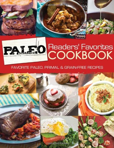 9780988717220: Paleo Magazine Readers' Favorites Cookbook: Favorites Paleo, Primal and Grain-Free Recipes
