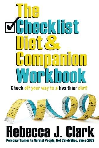 The Checklist Diet & Companion Workbook: Clark, Rebecca J.