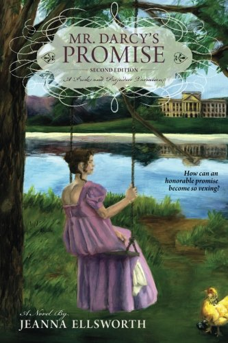 Mr. Darcy's Promise, Second Edition: Ellsworth, Jeanna