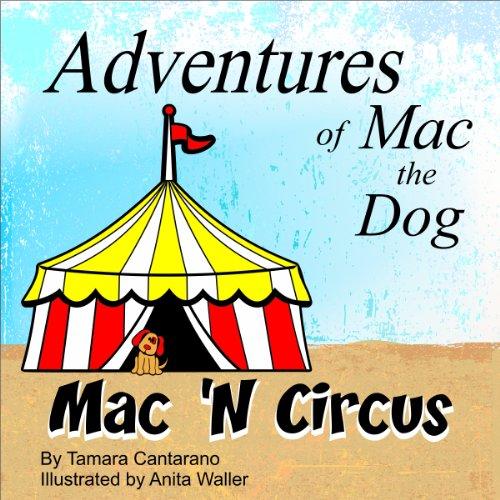 9780988723009: Mac 'N Circus (The Adventures of Mac the Dog)