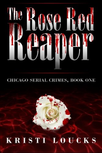 9780988723405: The Rose Red Reaper (Chicago Serial Crimes)