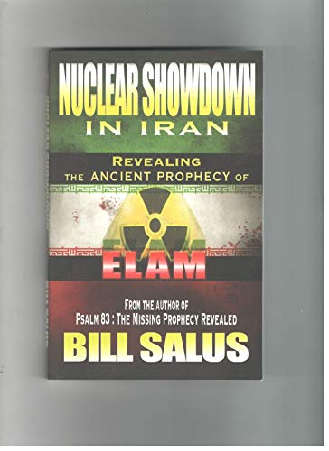9780988726048: Nuclear Showdown in Iran, Revealing the Ancient Prophecy of Elam