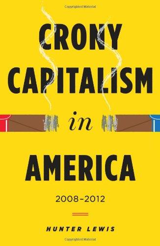9780988726727: Crony Capitalism in America: 2008-2012