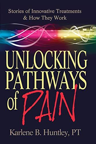 9780988735002: Unlocking Pathways of Pain