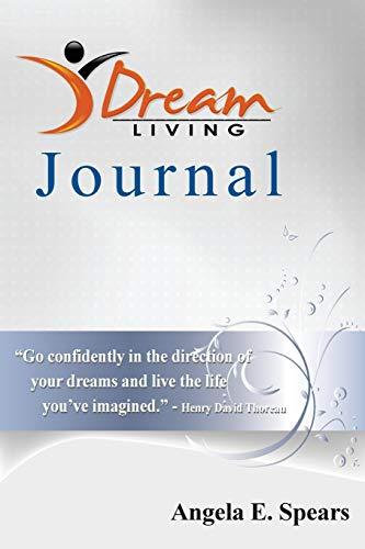 Dream Living Journal: Spears, Angela E.