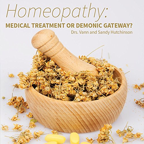 9780988740020: Homeopathy: Medical Treatment or Demonic Gateway?