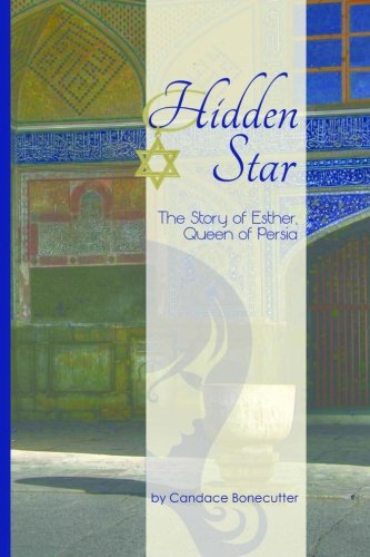 9780988743786: HIDDEN STAR: The Story of Esther, Queen of Persia