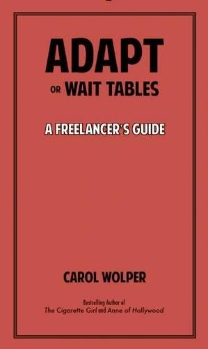 9780988745681: Adapt or Wait Tables: A Freelancer's Guide
