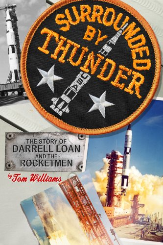 Surrounded By Thunder: The Story of Darrell Loan and the Rocketmen: Tom Williams
