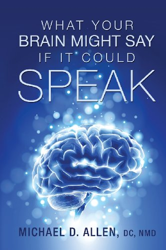 9780988754805: What Your Brain Might Say If It Could Speak