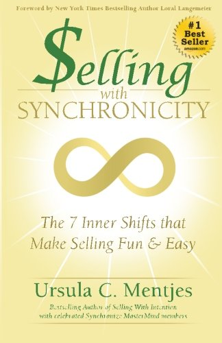 9780988756700: Selling with Synchronicity: The 7 Inner Shifts that Make Selling Fun & Easy