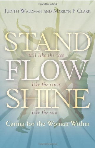 9780988759008: Stand, Flow, Shine: Caring for the Woman Within