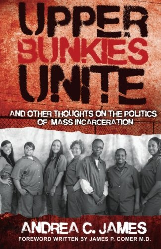 9780988759305: Upper Bunkies Unite: And Other Thoughts On the Politics of Mass Incarceration