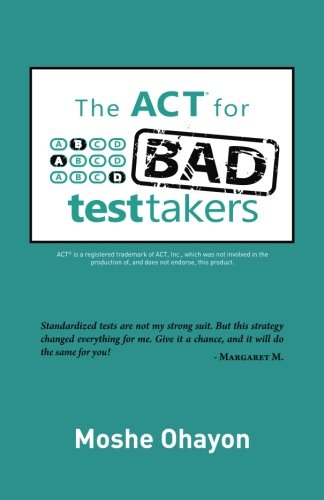 9780988760905: The ACT for Bad Test Takers