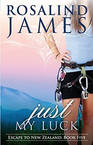 9780988761940: Just My Luck: Escape to New Zealand Book Five