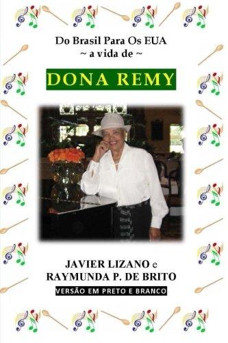 9780988765207: Do Brasil Para Os EUA a vida de DONA REMY (Portuguese Edition)