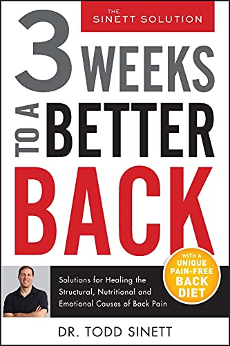 9780988767386: 3 Weeks To A Better Back: Solutions for Healing the Structural, Nutritional, and Emotional Causes of Back Pain (The Sinett Solution)