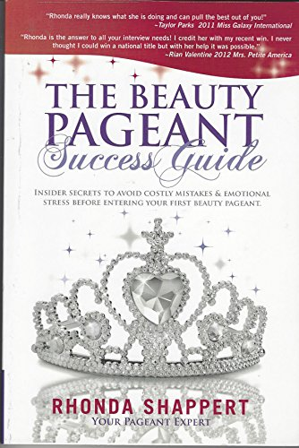 9780988767607: The Beauty Pageant Success Guide