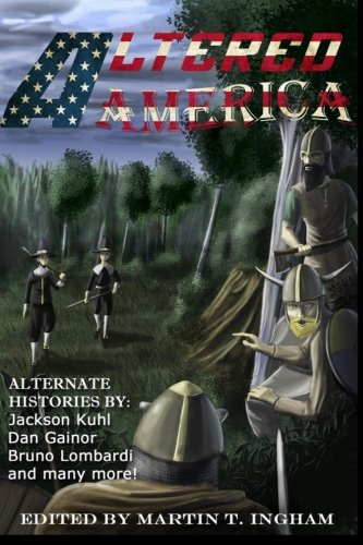 Altered America: Ingham, Martin T.;