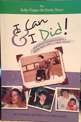 9780988772809: I Can & I Did! The Kelly Finger-McNeela Story
