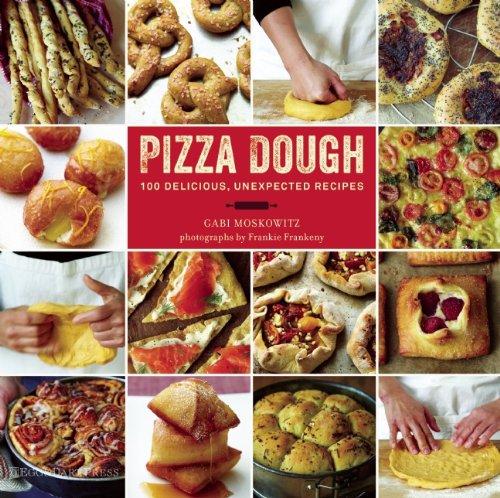 9780988773110: Pizza Dough: 100 Delicious, Unexpected Recipes