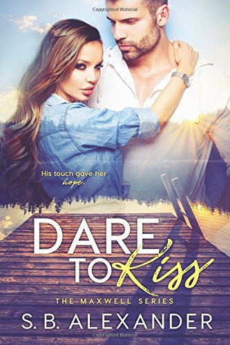 9780988776258: Dare to Kiss (The Maxwell Series) (Volume 1)