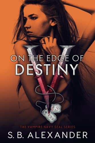 9780988776272: On the Edge of Destiny: A Vampire SEAL Novel (Volume 3)