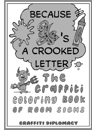 9780988777248: Because Y's a Crooked Letter: The Graffiti Coloring Book of Room Signs