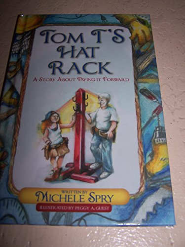 9780988778221: Tom T's Hat Rack: A Story about Paying It Forward