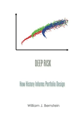 9780988780316: Deep Risk: How History Informs Portfolio Design (Investing For Adults) (Volume 3)