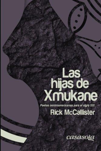 9780988781238: Las hijas de Xmukane: Poetas centroamericanas para el Siglo XXI