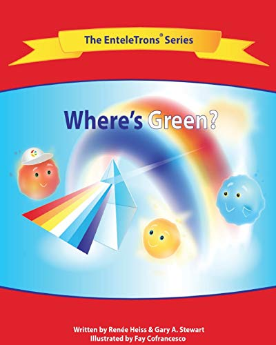 Where's Green? (Enteletrons(r)): Renee Heiss