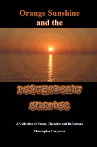 9780988781405: Orange Sunshine and the Psychedelic Sunrise