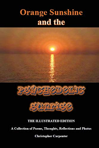 9780988781412: Orange Sunshine and the Psychedelic Sunrise - The Illustrated Edition